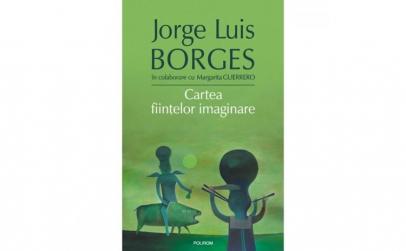Cartea fiintelor imaginare - Jorge Luis