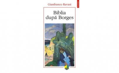 Biblia dupa Borges - Gianfranco?Ravasi