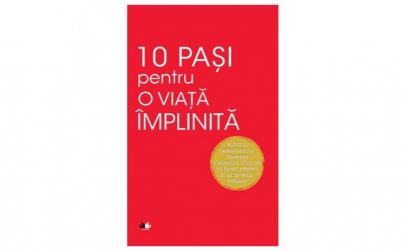 10 Pasi Pentru O Viata Implinita. Dale