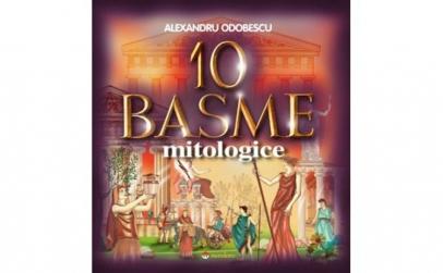 10 Basme Mitologice - Alexandru Odobescu
