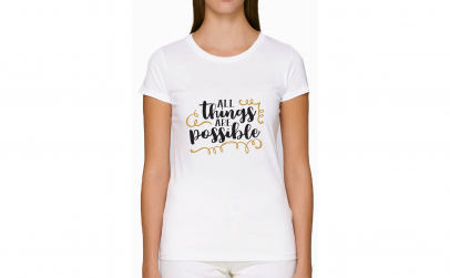 Tricou Dama-Alb All things are possible