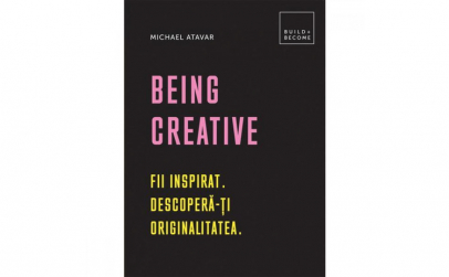 Being Creative: Fii inspirat.