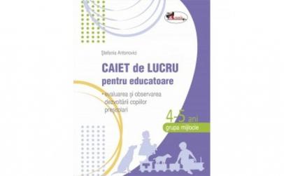 Caiet de lucru pentru educatoare 4-5 ani