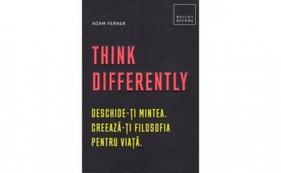 Think Differently: Deschide-ti mintea.