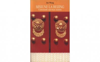 Misiune la Beijing. Confesiunile unei -