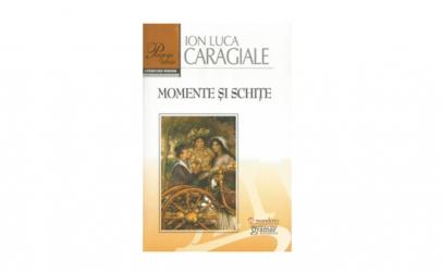 Momente. Schite - I.L. Caragiale
