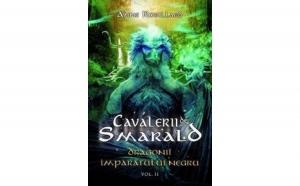 Cavalerii de smarald - Dragonii Imparatului Negru, autor Anne Robillard