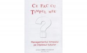 Managementul timpului pe intelesul tuturor