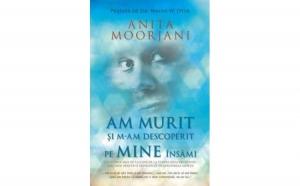 Am murit si m-am descoperit pe mine, autor Anita Moorjani