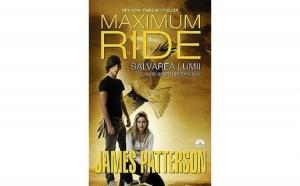 Maximum Ride - Vol.3 - Salvarea lumii, autor James Petterson
