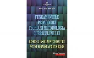 Fundamentele pedagogiei Teoria si metodologia curriculumului Repere si instrumente didactice pentru formarea profesorilor Editia a IV-a - Musata Dacia Bocos