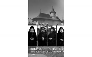 Duhovnicii Sihăstriei sub cenzura comunistă. Filantropia cuvântului și a faptei la Mănăstirea Sihăstria în perioada comunistă