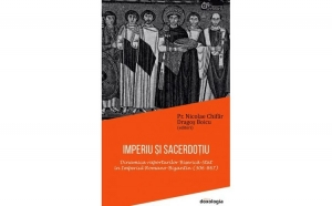 IMPERIU ȘI SACERDOȚIU. Dinamica raporturilor Biserică-Stat în Imperiul Romano-Bizantin (306-867)