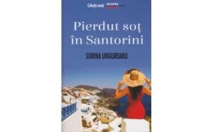 Pierdut sot in Santorini, autor: Sorina Ungureanu, la doar 19.96 RON in loc de 27 RON