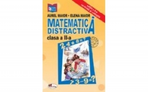 Matematica distractiva, clasa a II-a , autor Aurel Maior, Elena Maior