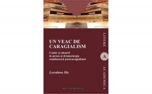 Un veac de caragialism, autor Loredana Ilie