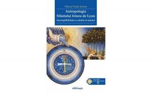 Antropologia Sfântului Irineu de Lyon. Incoruptibilitatea ca destin al omului