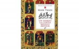 Un yankeu la curtea regelui Arthur, autor Mark  Twain