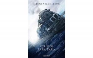 Strigoi fara tara, autor Mircea Daneliuc