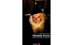 Părintele Proclu așa cum l-am cunoscut