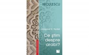 Ce stim despre arabi?, autor Margaret K. Nydell