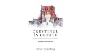 Creștinul în cetate (manual de supraviețuire)