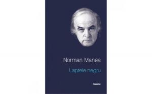 Laptele negru - Norman Manea