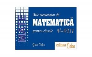 Mic memorator de matematica, autor Gina Caba