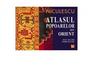 Atlasul popoarelor din Orient. Orientul Mijlociu, Caucaz, Asia Centrala, autor Andre Sellier, Jean Sellier