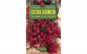 Cultura legumelor in camp si solarii, autor Victor Popescu, Angela Popescu