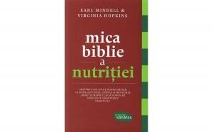 Mica biblie a nutritiei, autor Earl Mindell