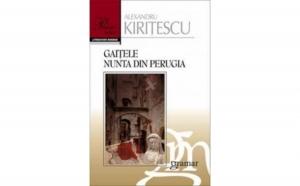 Gaitele. Nunta din Perugia, autor Alexandru Kiritescu