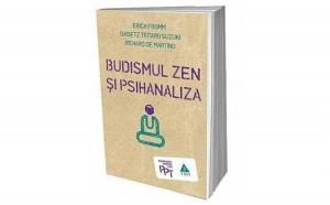 Budismul Zen si psihanaliza , autor Erich Fromm, Daisetz Teitaro Suzuki, Richard de Martino