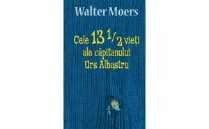 Cele 13 1/2 vieti ale capitanului Urs Albastru, autor Walter Moers