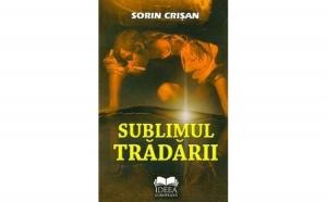 Sublimul tradarii, autor Sorin Crisan