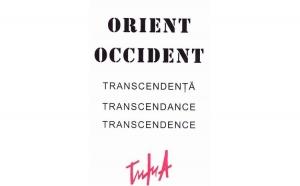 Orient - Occident - Transcendenţă - Transcendance - Transcendence