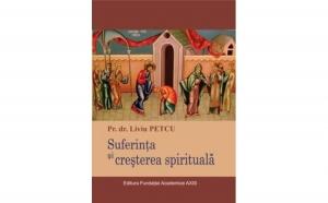 Suferinta si cresterea spirituala, autor Liviu Petcu