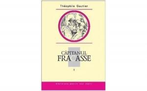 Capitanul Fracasse, Vol. 1 , autor Theophile Gautier