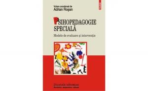 Psihopedagogie speciala. Modele de evaluare si interventie