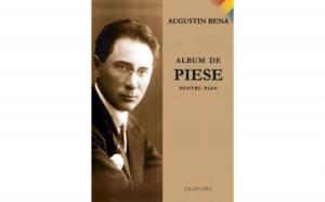 Augustin Bena - Album de Piese pentru pian, autor Augustin Bena