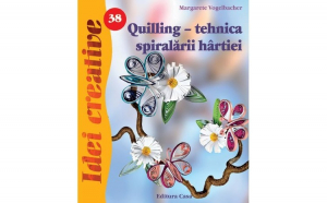 Quilling - tehnica spiralarii hartiei -
