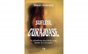 Suflete curajoase , autor Robert Schwartz