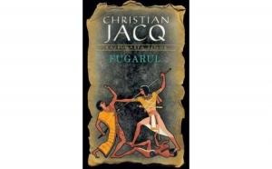 Fugarul (vol.1 seria Razbunarea zeilor), autor Christian Jacq