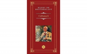 Celibatarii, autor Henry de Montherlant
