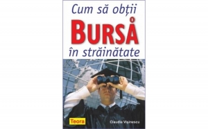 Cum sa obtii o bursa in strainatate, autor Claudia Visinescu