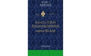 """Sfântul Ioan Damaschinul despre Islam - erezia ismaeliților"""""""""""