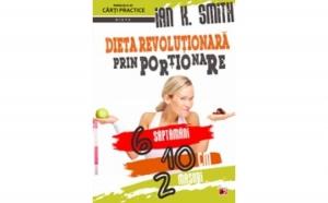 DIETA REVOLUTIONARA PRIN PORTIONARE, autor SMITH, Ian K.