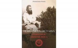 Duhovnicul de taina. Parintele Arsenie Boca, autor Ioan Peana