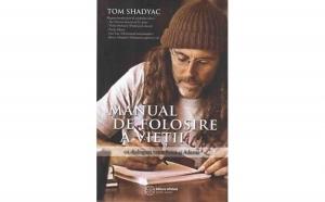 Manual de folosire a vietii , autor Tom Shadyac