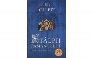 Stalpii pamantului(editie aniversara 25 ani), autor Ken Follett